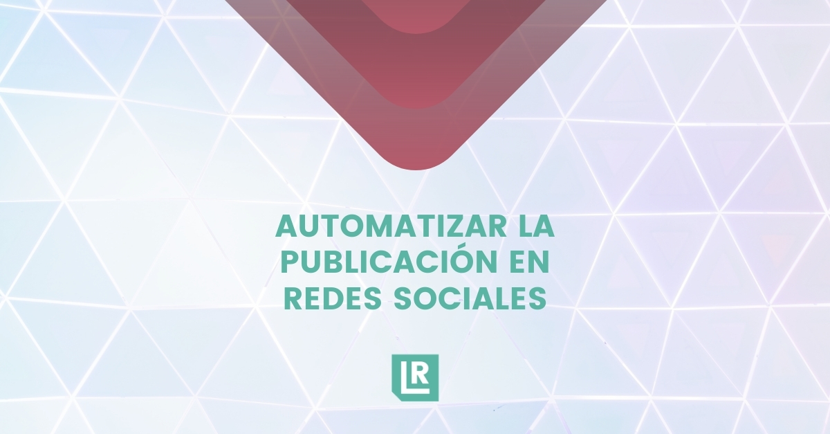 Automatizar la publicación en redes sociales